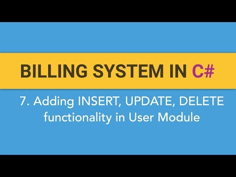 7. How to create BILLING SYSTEM in C#? (Adding ADD, UPDATE and DELETE Functionality in User Module)