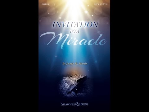 INVITATION TO A MIRACLE (A Cantata for Christmas) - Joseph M. Martin