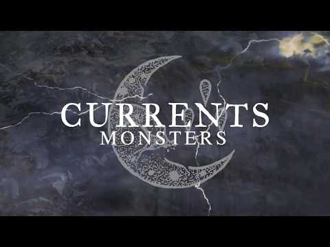 Currents – Monsters