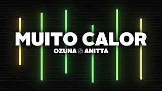 Baixar Ozuna & Anitta - Muito Calor (Letra)