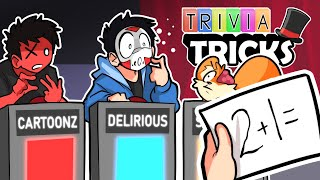 DELIRIOUS IS GENIUS! - Trivia Tricks