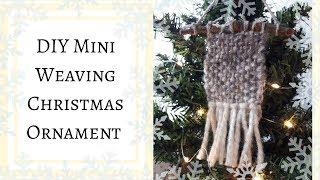 DIY Mini Weaving Ornament ~  This is a full length tutorial