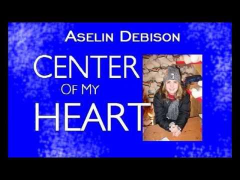 Aselin Debis  Center Of My Heart