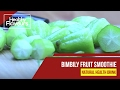 How to Burn Cholesterol Natuarlly || Bimbily Fruit Smoothie || Healthy Flavours