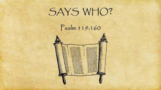 Says Who? - Psalm 119:60