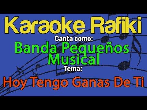 Banda Pequeños Musical - Hoy Tengo Ganas De Ti Karaoke Demo