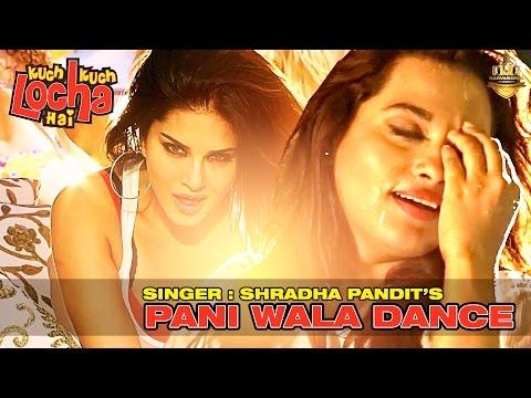 Paani Wala Dance | Kuch Kuch Locha Hai | Singer Shraddha Pandit | Sunny Leone & Ram Kapoor