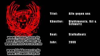Alle gegen uns - Blokkmonsta, Uzi & Schwartz (2008)