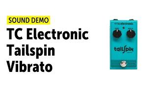 TC Electronic Tailspin Vibrato Sound Demo