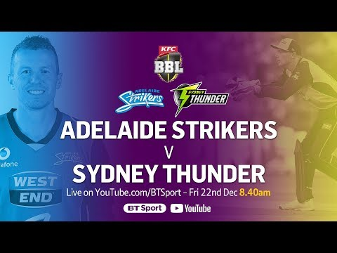 FULL MATCH: Adelaide Strikers v Sydney Thunder (Dec 22, 2017) - BBL