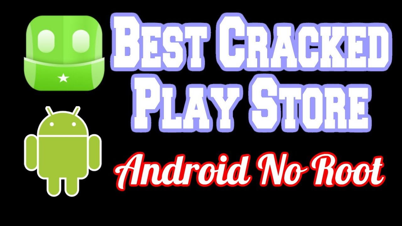cracked google play store apk no root