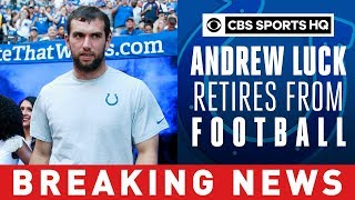 Colts QB Andrew Luck to retire from NFL, effective immediately | BREAKING NEWS  | CBS Sports HQ