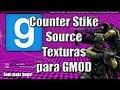 Como colocar texturas do CS: Source no Garry's Mod (Consertar Texturas Bugadas)