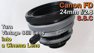 DIY \Turn Vintage Still Lens into a Cinema lens\ Canon FD 24mm f2.8 SSC_Rehousing / 캐논 24/2.8 리하우징