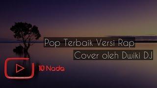 Download lagu 10 Lagu Pop Terbaik Cover Dwiki CJ (Rap Version) - HQ Audio