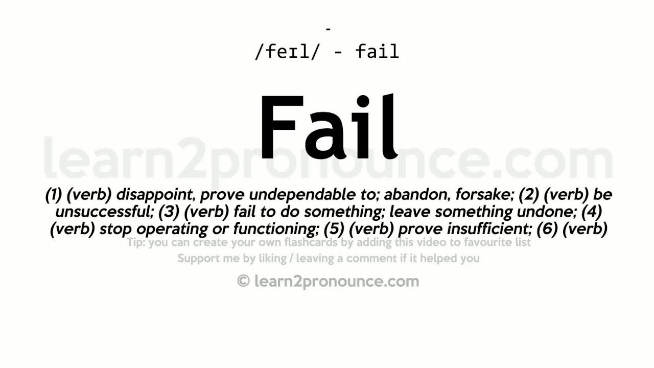Fail Pronunciation And Definition