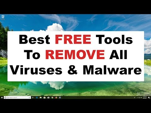 Best Free Tools To Remove Viruses & Malware 2018 - Computer Security