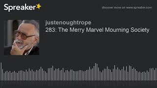 283: The Merry Marvel Mourning Society