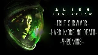 Alien Isolation - True Survivor - Hard Mode No Death Speedrun [One Shot Trophy] [4h20mins]