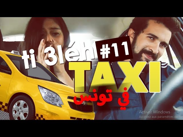 #11 - Ti 3léh | TAXIS (في تونس)