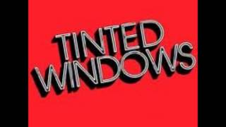 Watch Tinted Windows Without Love video
