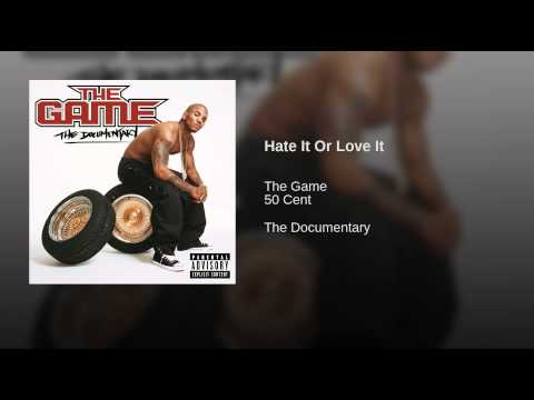 Hate It Or Love It