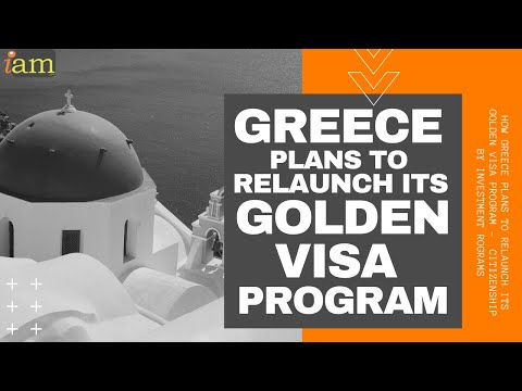 How Greece Plans to Relaunch its Golden Visa Program - Citizenship By Investment Programs