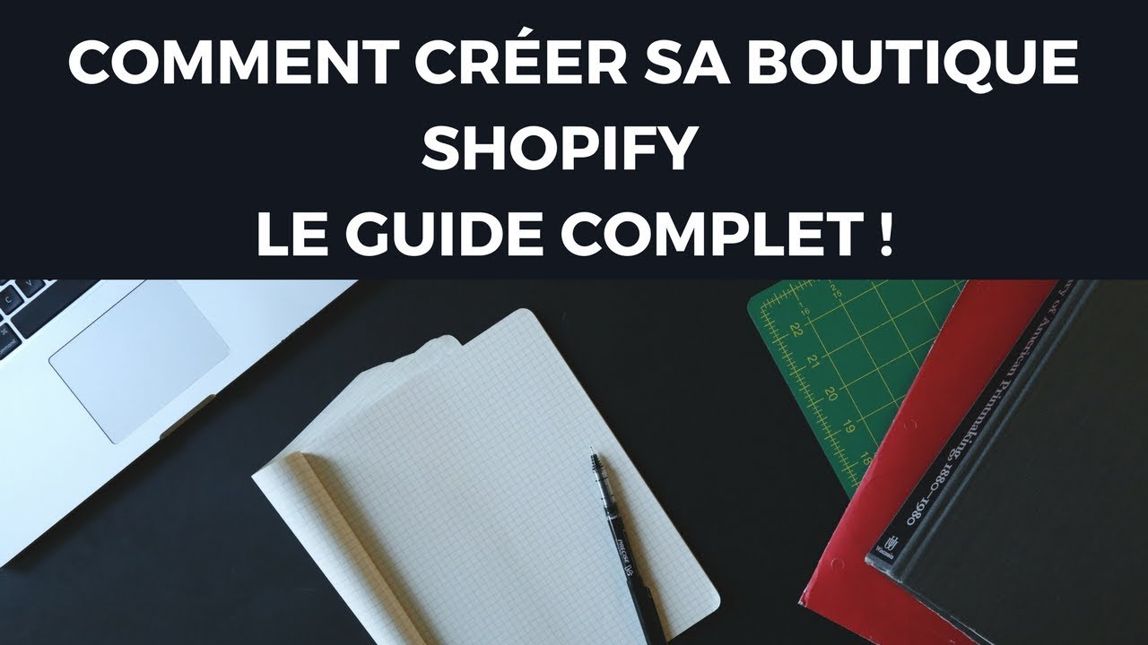 COMMENT CRÉER SA BOUTIQUE SHOPIFY - Le guide complet- - YouTube 1a22d333bb35