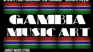 Rebellion The Recaller ft Tajh - Culture Royal (March 2013) GAMBIAN MUSIC ART