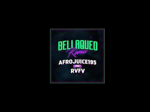 AFROJUICE 195 X RVFV - BELLAQUEO (RÉMIX)