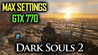 Dark Souls 2 On Gigabyte GTX 770 OC - Max Settings - Full HD