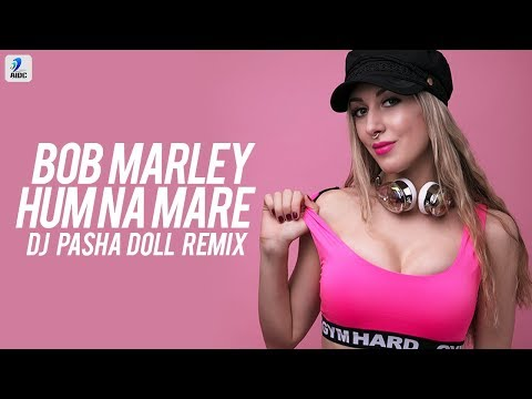 Bob Marley Hum Na Mare (Remix) - DJ Pasha Doll