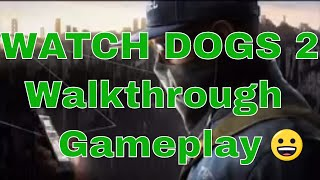 Watch Dogs 2 Walkthrough Gameplay Part 1 | watch dogs 2 ps4 | Watch Dogs 2 PC | Watch Dogs Xbox |wd2