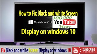 How to Fix Black and white Screen Display on windows 10✔️