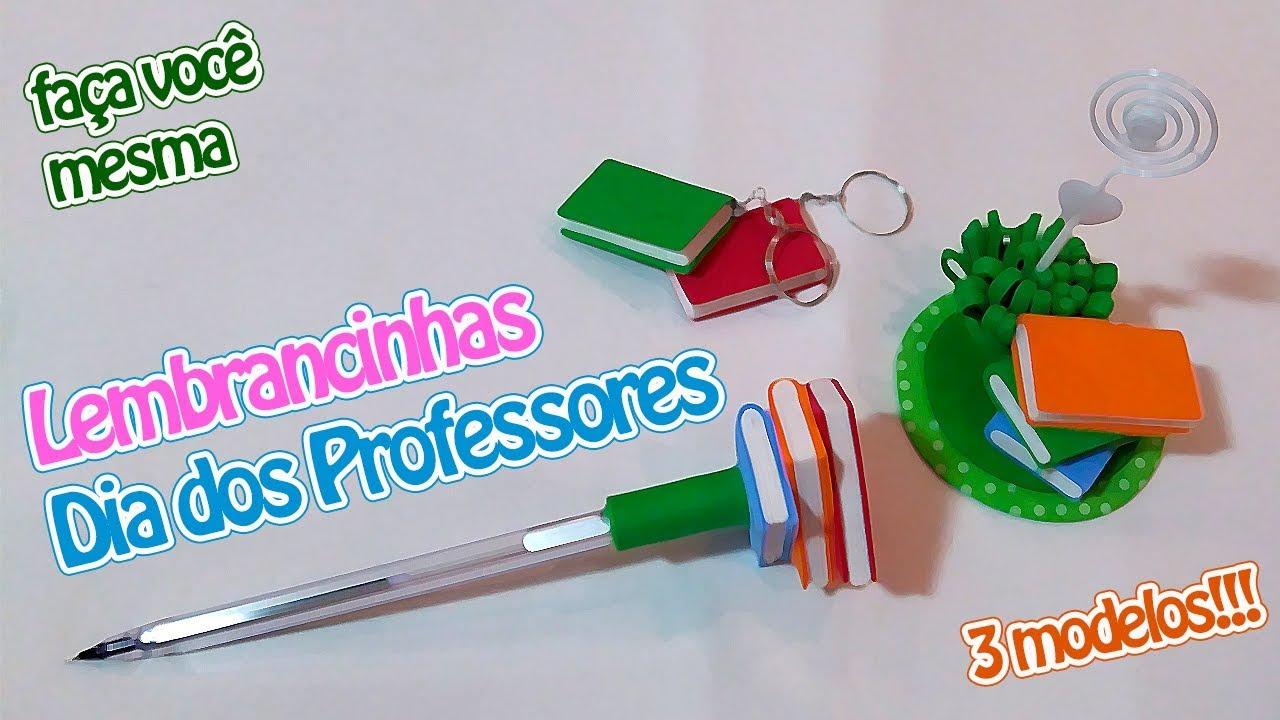 Lembrancinhas Dia Dos Professores 3 Modelos Criatividades Da De Youtube