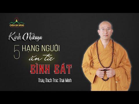 Năm Hạng Người Ăn Từ Bình Bát - Thích Trúc Thái Minh