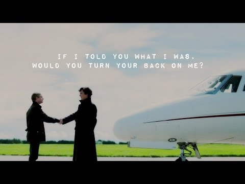 Sherlock & John   If I told you what I was, would you turn your back on me?