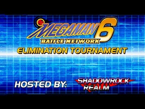 MMBN6: Elimination Tournament - By ShadowRock Realm Forums