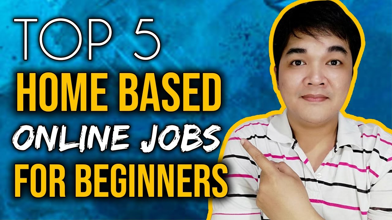 Top 5 Home Based Online Jobs At Home Philippines For Beginners And No Experience Youtube