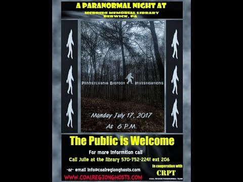 CRPT's PARANORMAL NIGHT Pennsylvania Bigfoot Investigations (July 17, 2017)