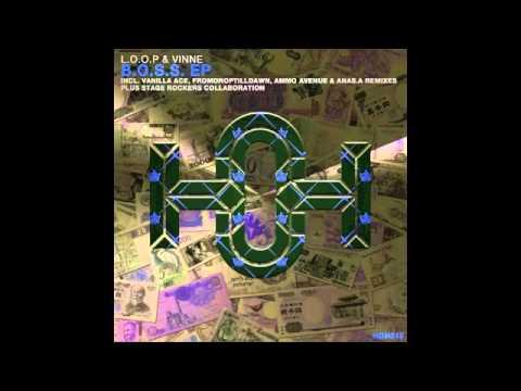 L.O.O.P, Vinne - B.O.S.S. (Original Mix)