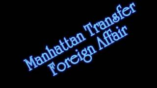The great Manhattan Transfer - Foreign Affair Please support the Ma...