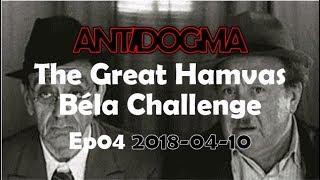Ep04 - The Great Hamvas Béla Challenge