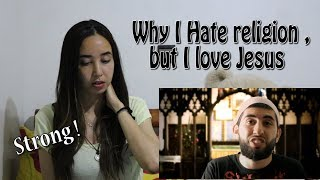 Why I Hate Religion, But Love Jesus || Muslim Version || Spoken Word || Response _ REACTION