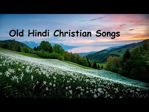Old Hindi Christian Worship Songs Collection