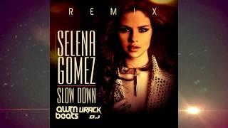 Selena Gomez - Slow Down (Urack DJ & AWM Beats 2K15 Remix)