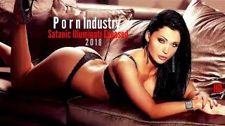 PORN INDUSTRY SATANIC ILLUMINATI EXPOSED 2018