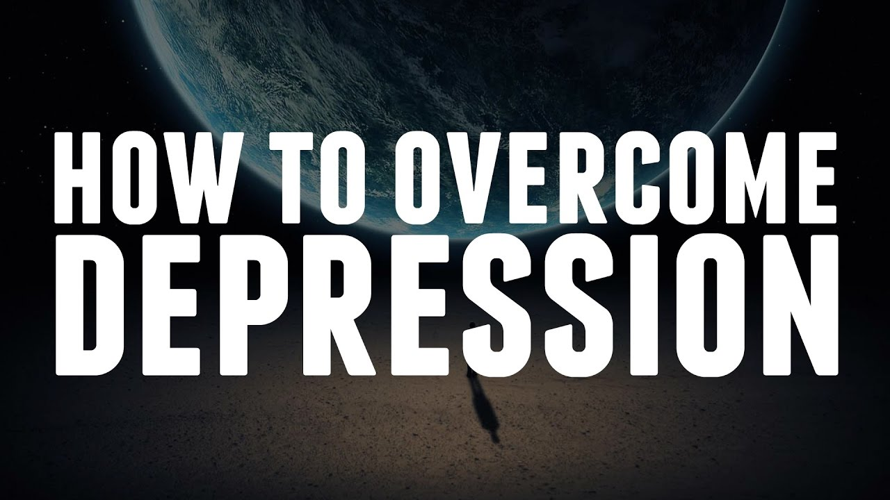 how to overcome deep depression How to overcome depression: symptoms of depression