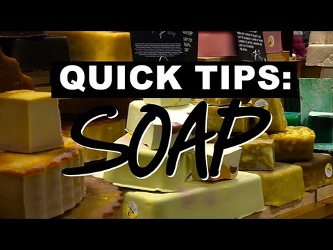 LUSH Quick Tips: Soap