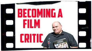 How To Become A Film Critic - A Personal Guide
